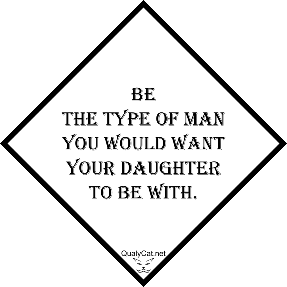 [:en]be the type of man you would want your daughter to be with[:]
