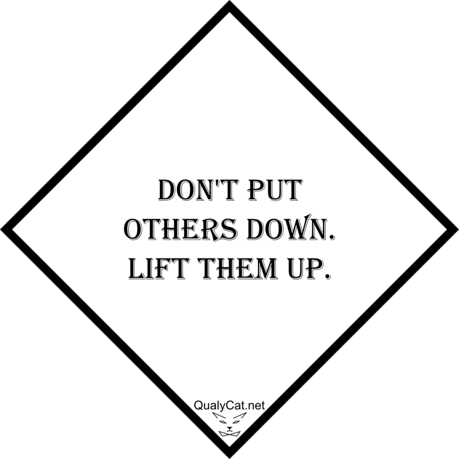 [:en]dont put others down lift them up[:]