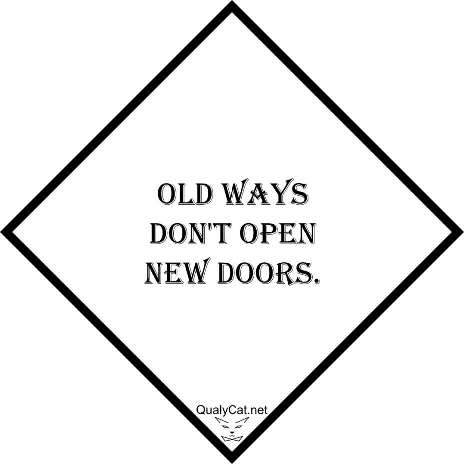 [:en]old ways dont open new doors[:]