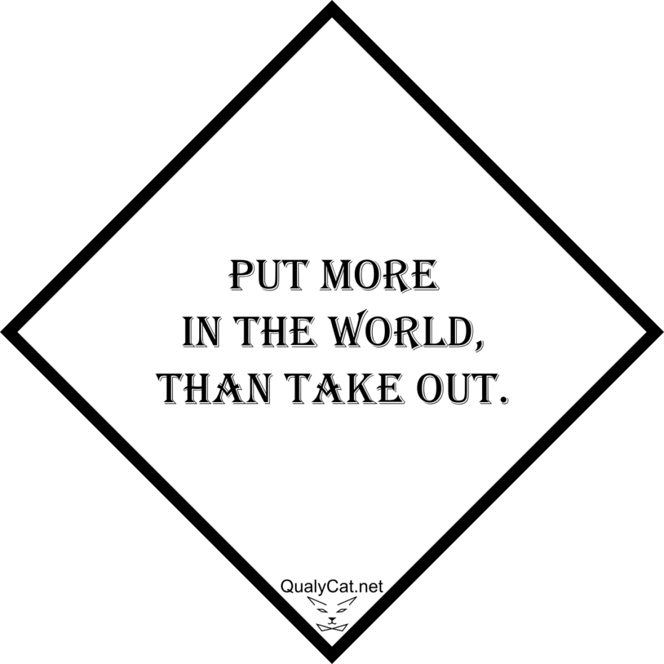 [:en]put more in the world than take out[:]