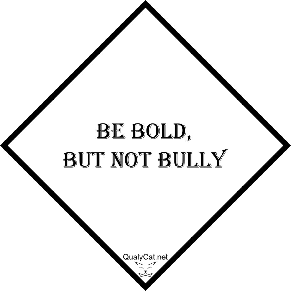 be-bold-but-not-bully